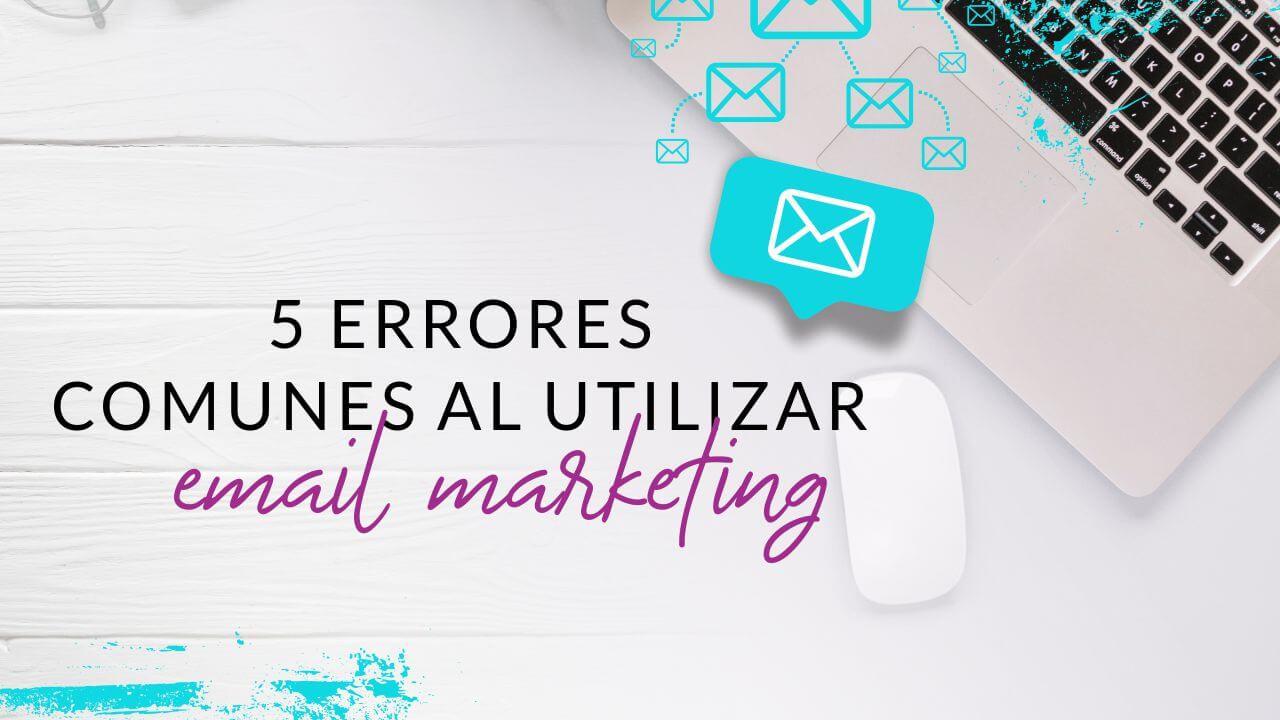 Episodio #62: 5 Errores comunes al utilizar email marketing
