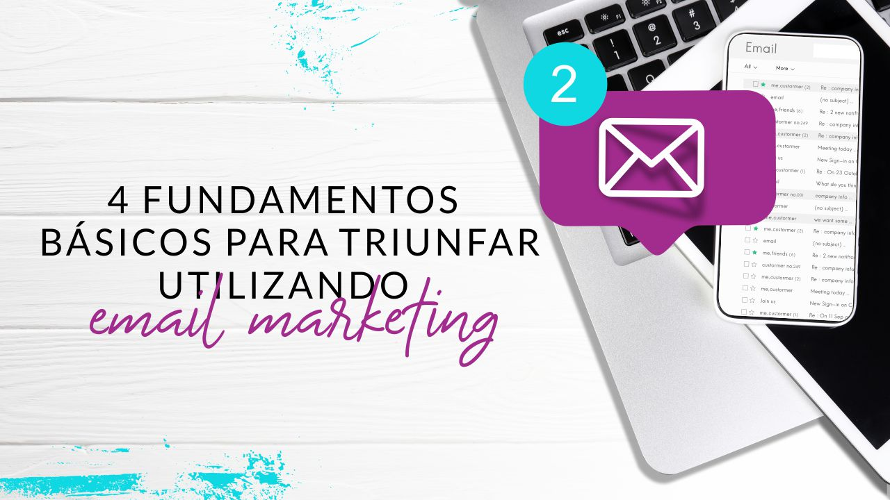 Episodio 67: 4 Fundamentos básicos para triunfar utilizando Email Marketing