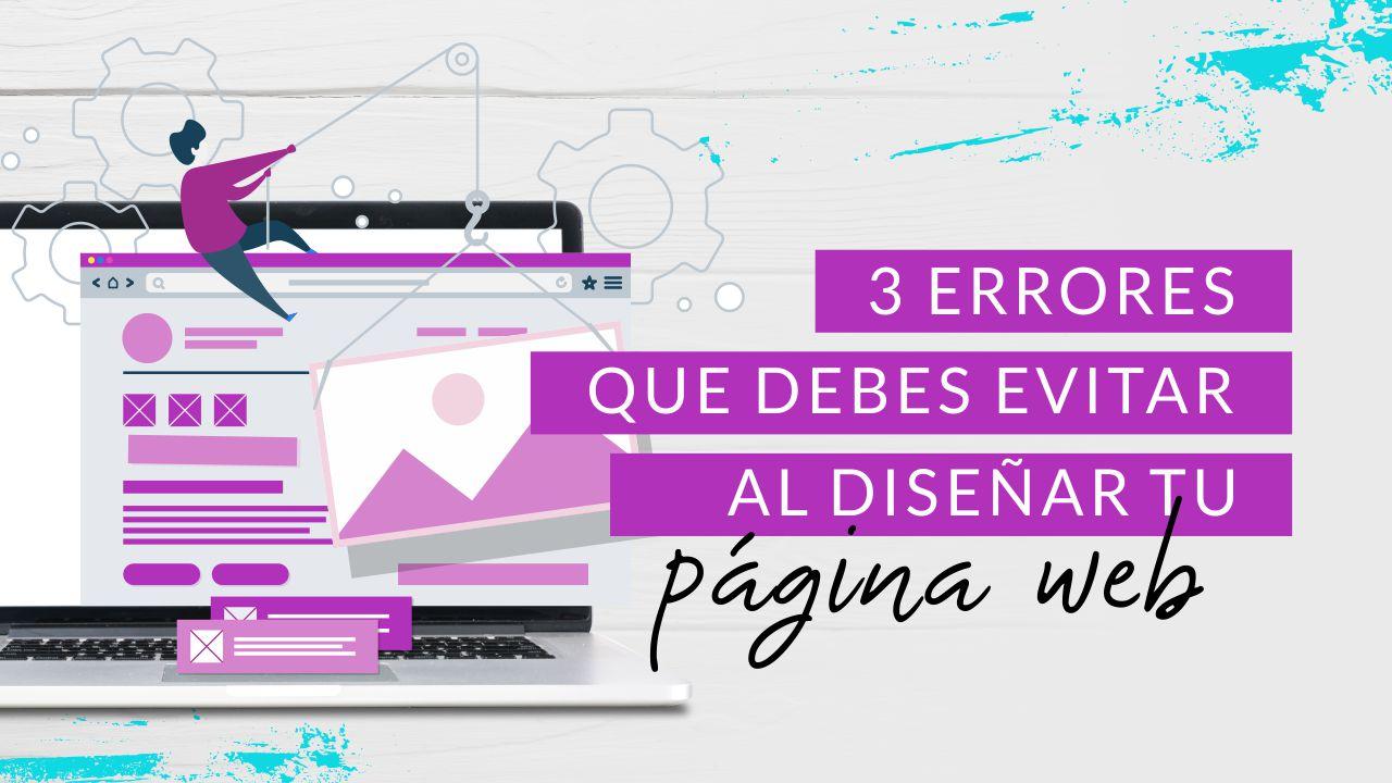 Episodio 72: 3 Errores que debes evitar al diseñar tu página web