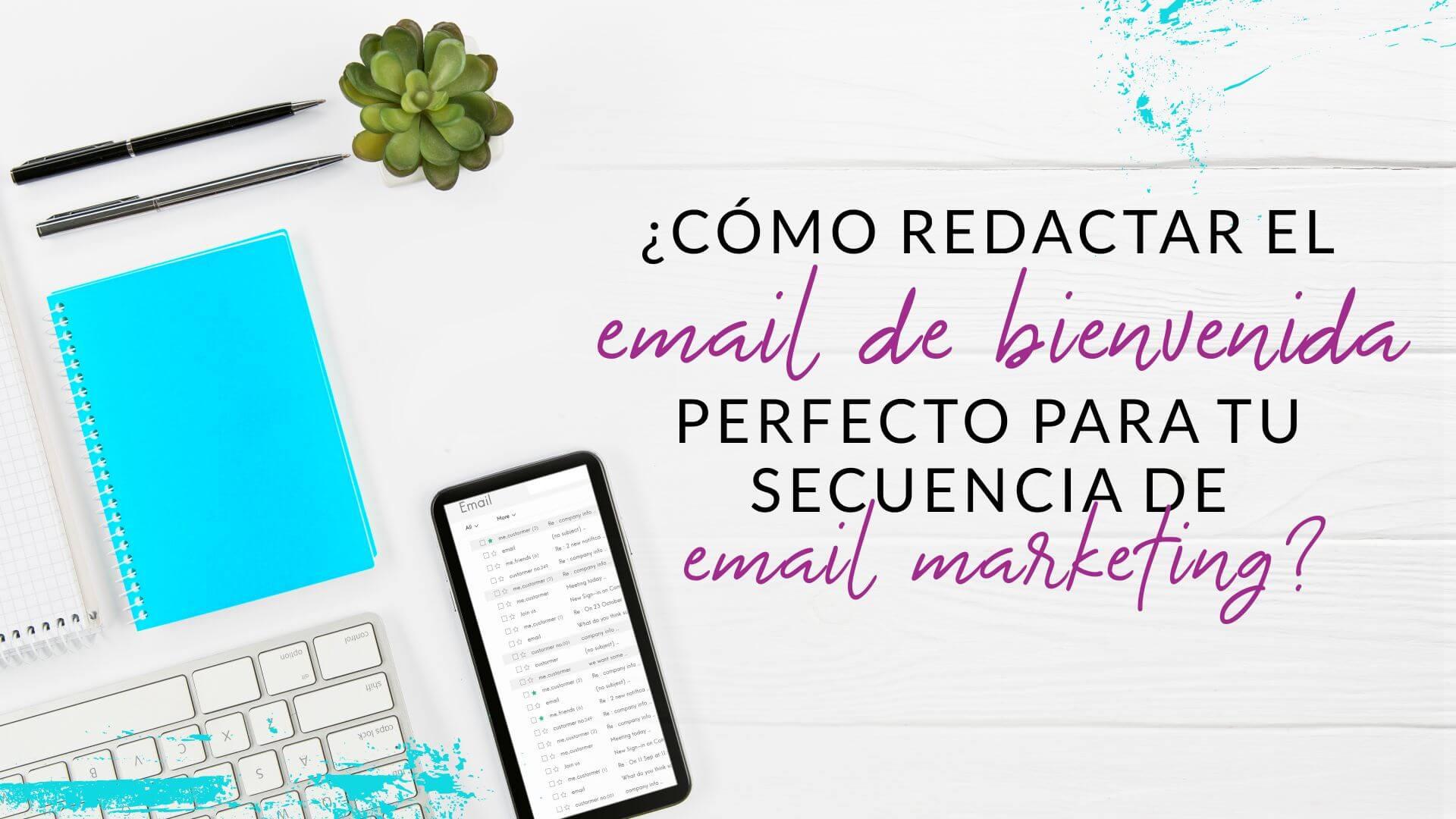 Episodio 69: ¿Cómo redactar el Email de Bienvenida perfecto para tu secuencia  de Email Marketing?