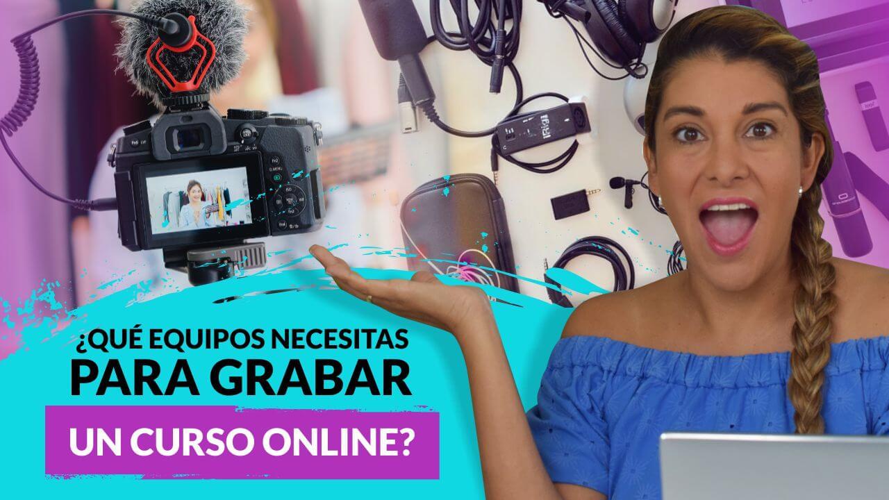 Episodio 98: ¿Qué equipos necesitas para grabar un curso online?