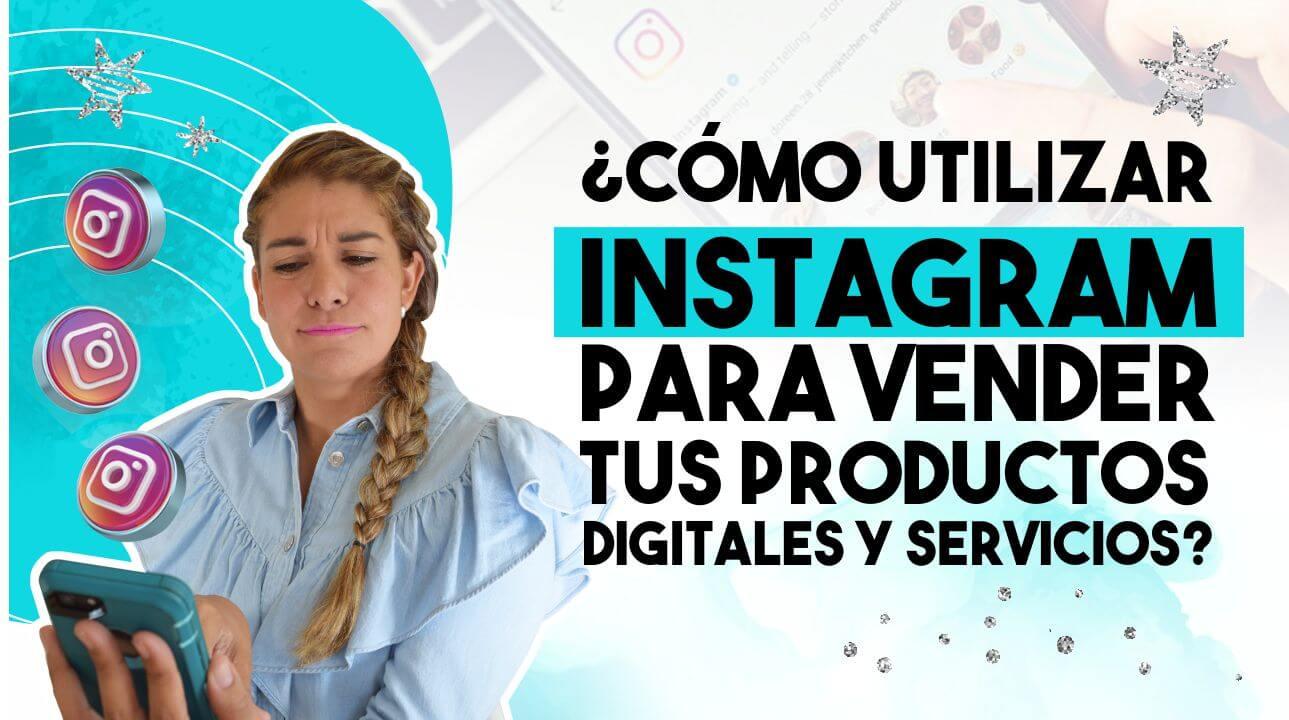 Episodio 110: ¿Cómo utilizar Instagram para vender tus productos digitales y  servicios?