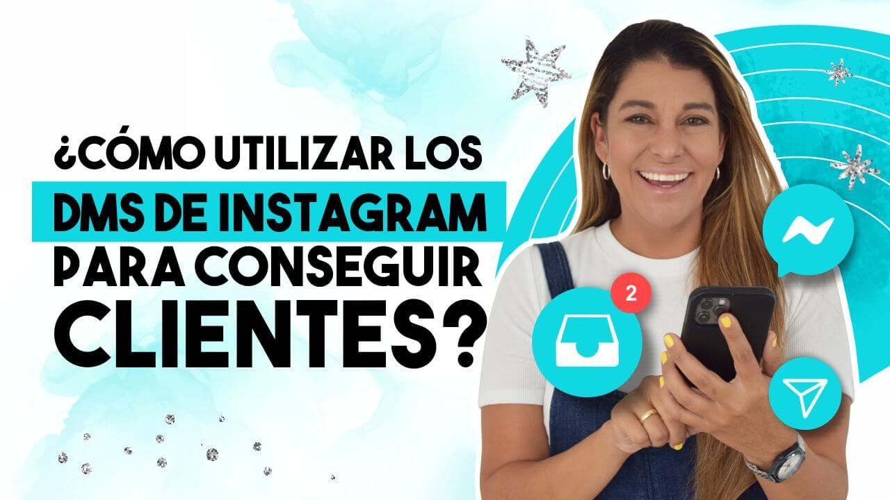Episodio 116: ¿Cómo utilizar los DMs de Instagram para conseguir clientes?
